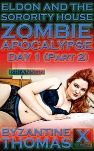 Eldon And The Sorority House Zombie Apocalypse: Day 1 (Part 2)