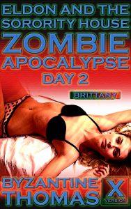 Eldon And The Sorority House Zombie Apocalypse: Day 2