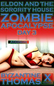 Eldon And The Sorority House Zombie Apocalypse: Day 3