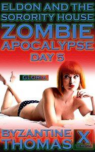 Eldon And The Sorority House Zombie Apocalypse: Day 4