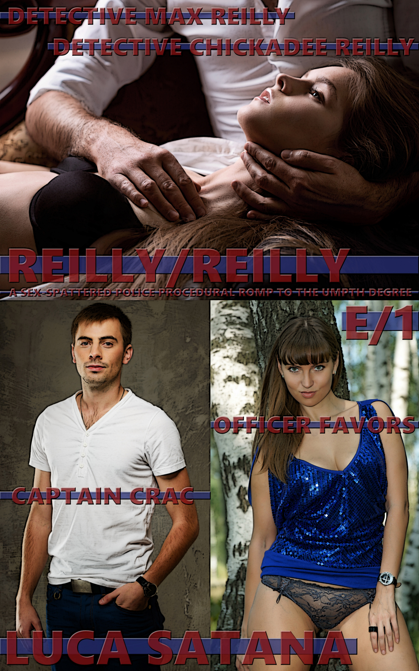 Reilly/Reilly (A Sex-Spattered Police Procedural To The Umpth Degree): Episode 1