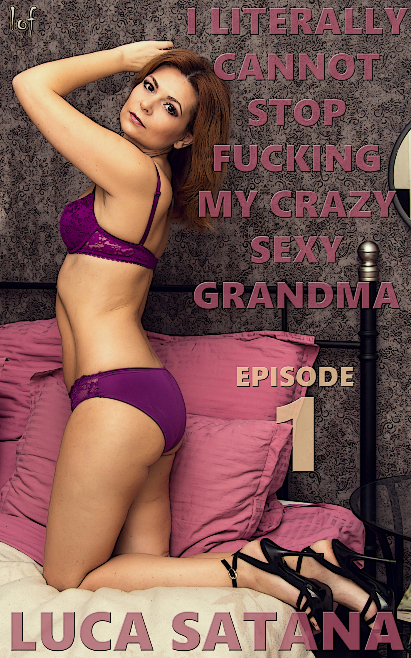 I Literally Cannot Stop Fucking My Crazy Sexy Grandma: Episode 1
