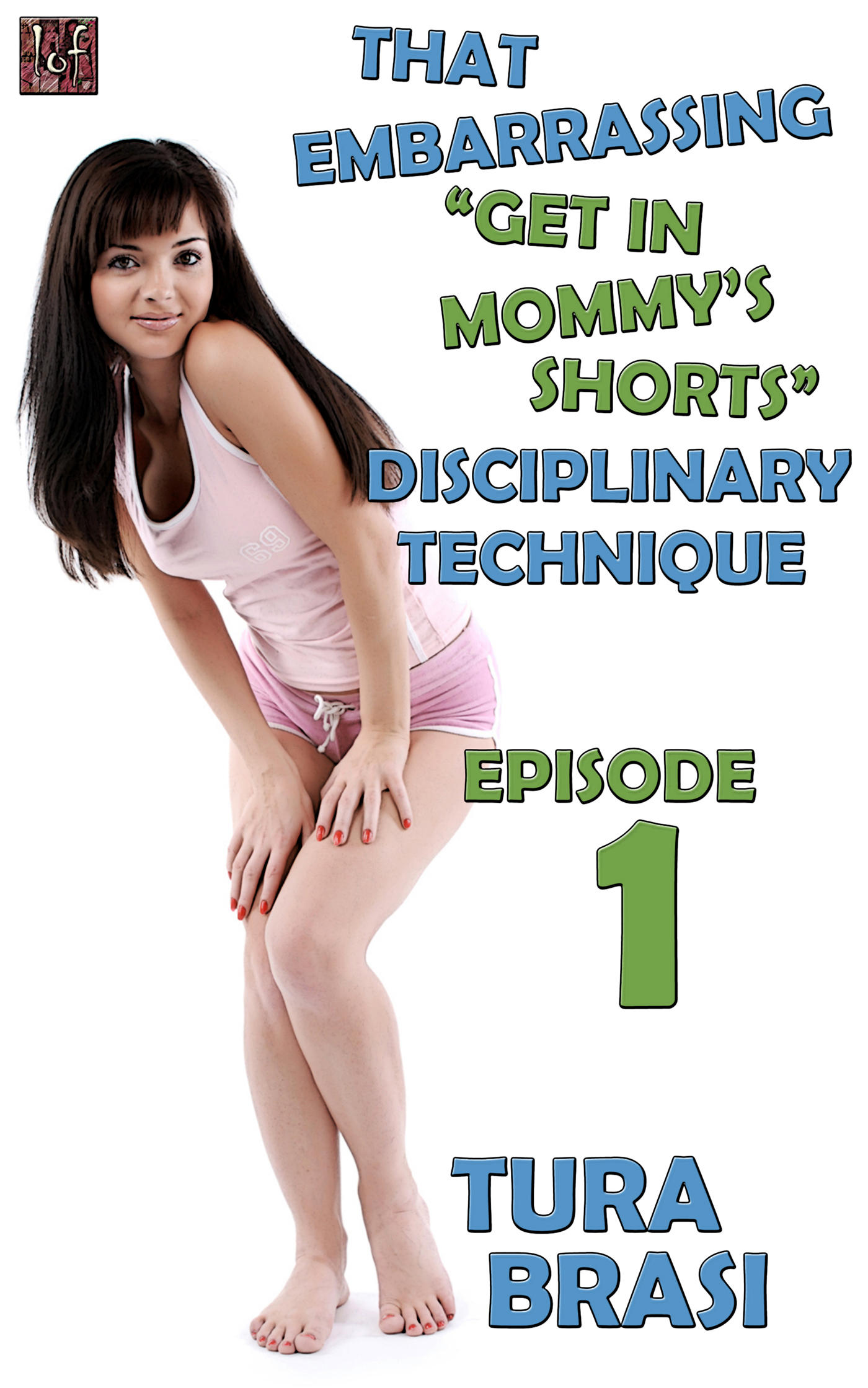 "That Embarrassing ""Get In Mommy's Shorts"" Disciplinary Technique"