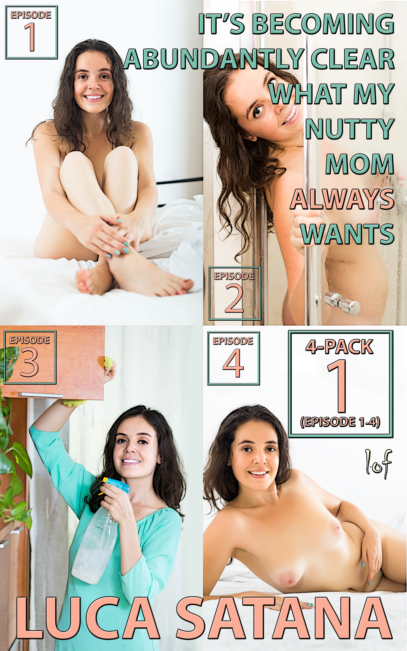 It's Becoming Abundantly Clear What My Nutty Mom Always Wants: 4-Pack 1 (Episode 1-4)